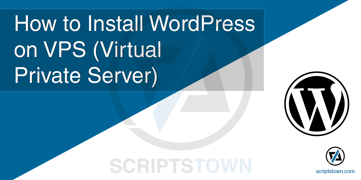 How to Install WordPress on VPS (Virtual Private Server)