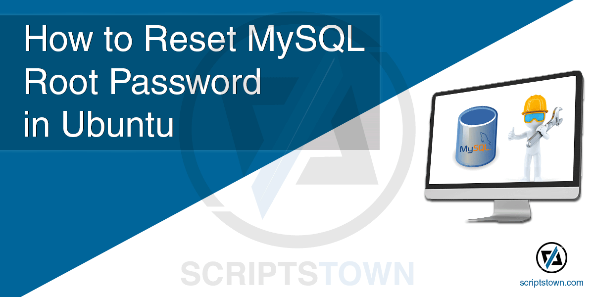 How to Reset MySQL Root Password in Ubuntu