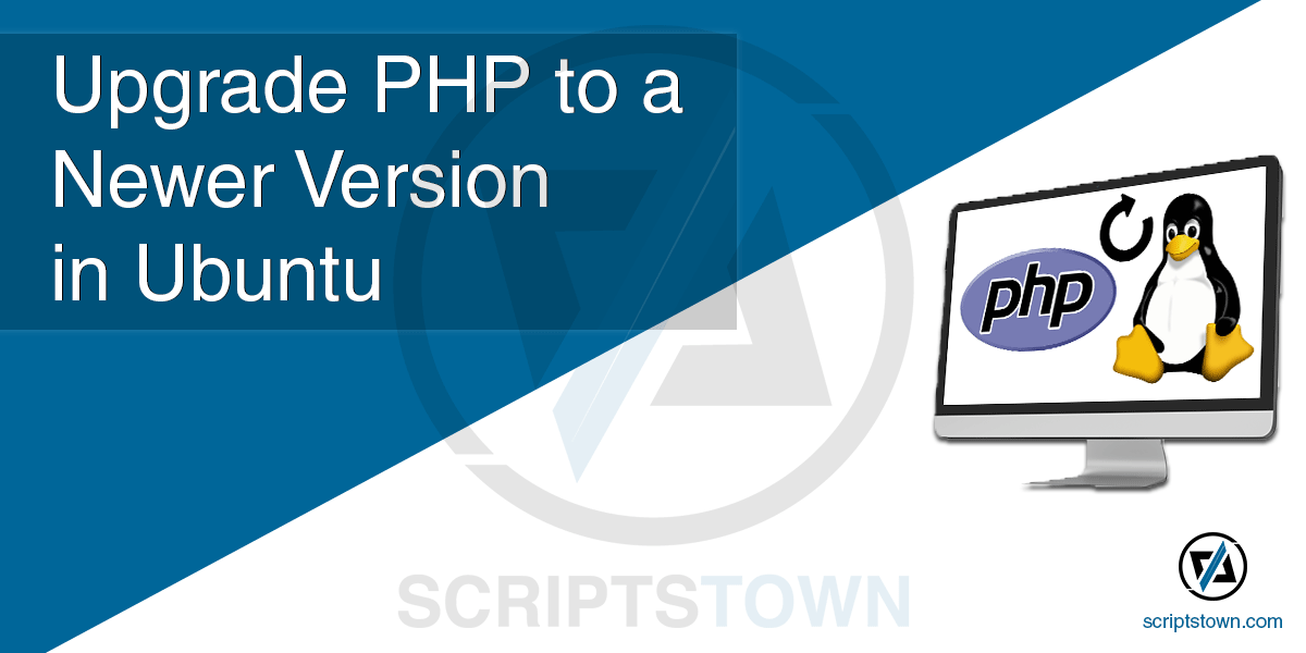 Upgrade PHP to a Newer Version in Ubuntu
