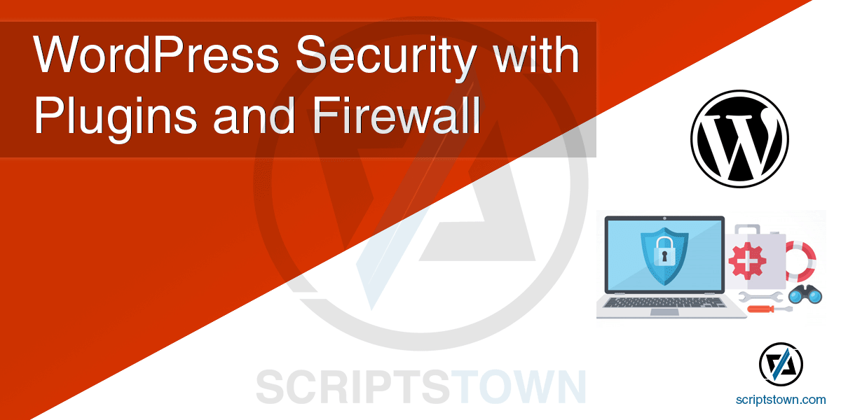 WordPress Security with Plugins and Firewall