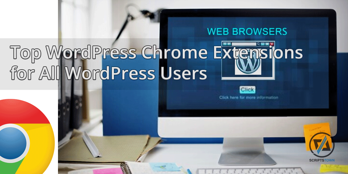 Top WordPress Chrome Extensions for All WordPress Users