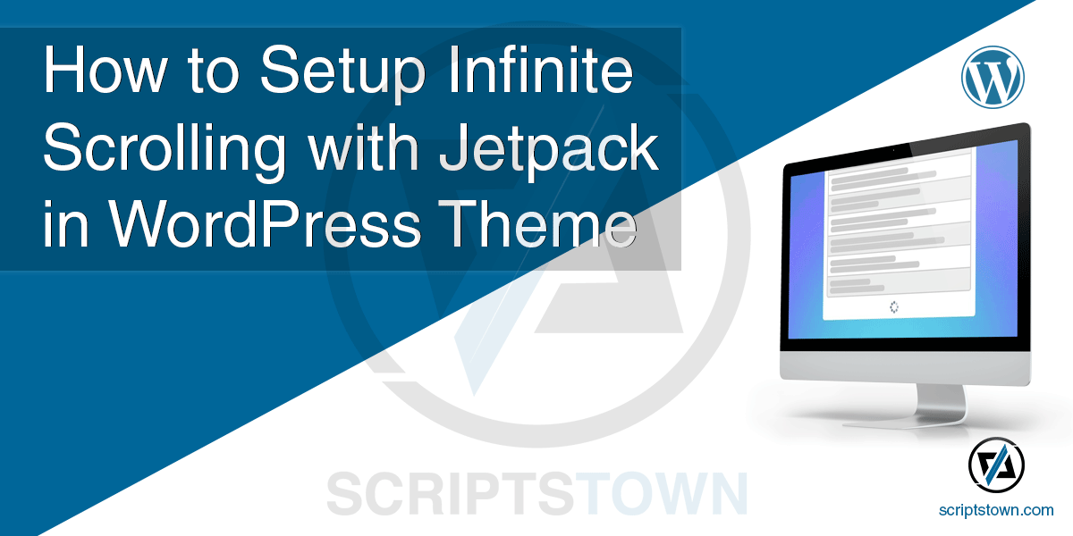 How to Setup Infinite Scroll for Posts Using Jetpack in a WordPress Theme