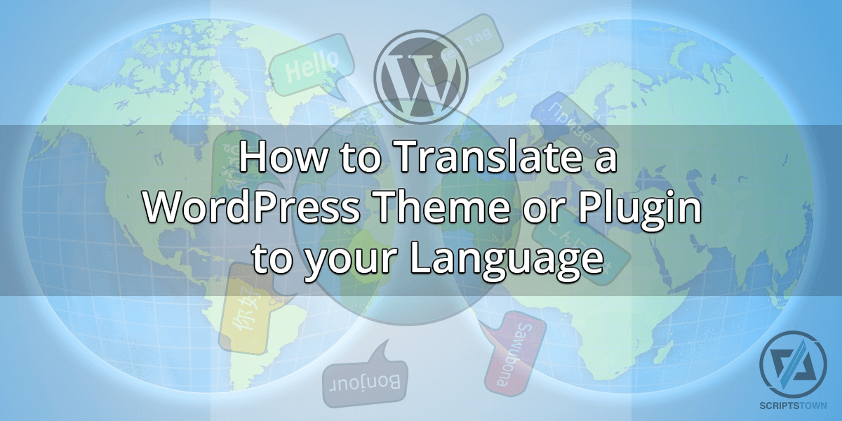 How to Translate a WordPress Theme or Plugin to your Language
