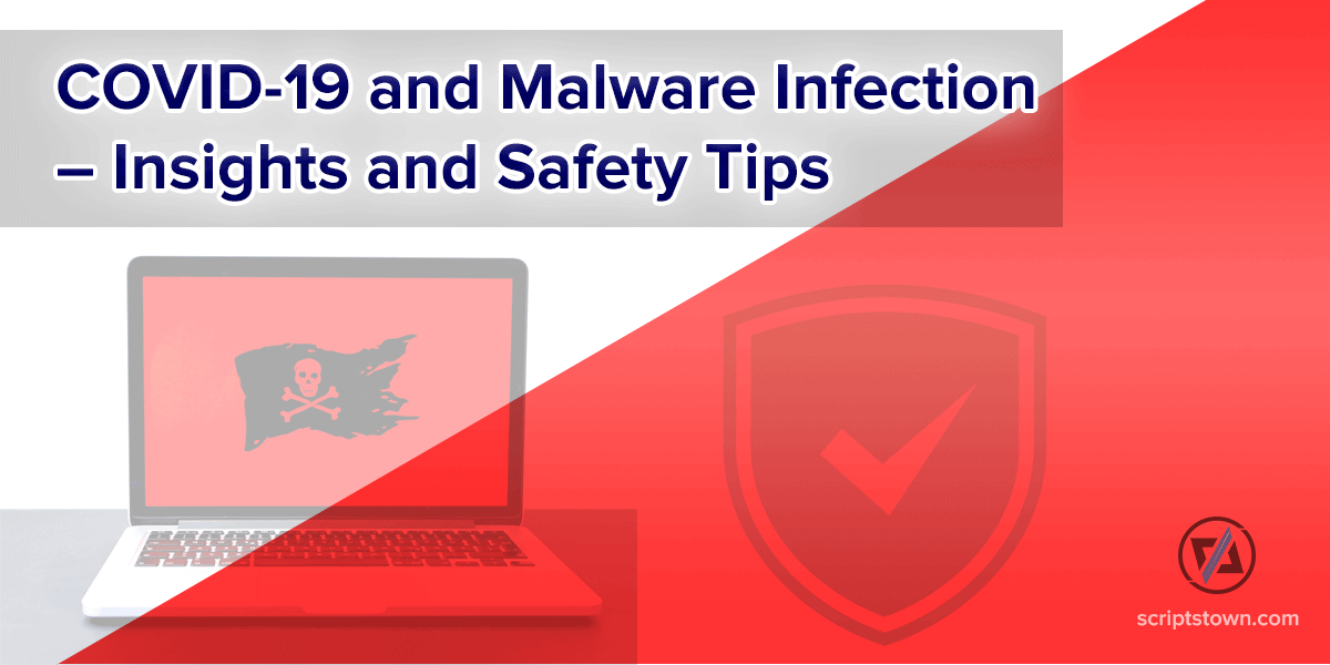 COVID-19 and Malware Infection – Insights and Safety Tips