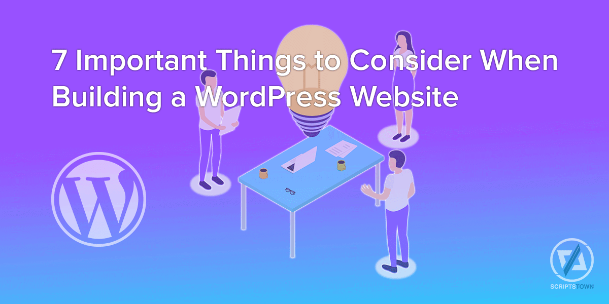 7 Important Things to Consider When Building a WordPress Website