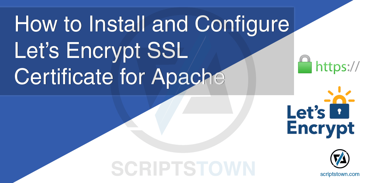 How to Install and Configure Let's Encrypt SSL Certificate for Apache