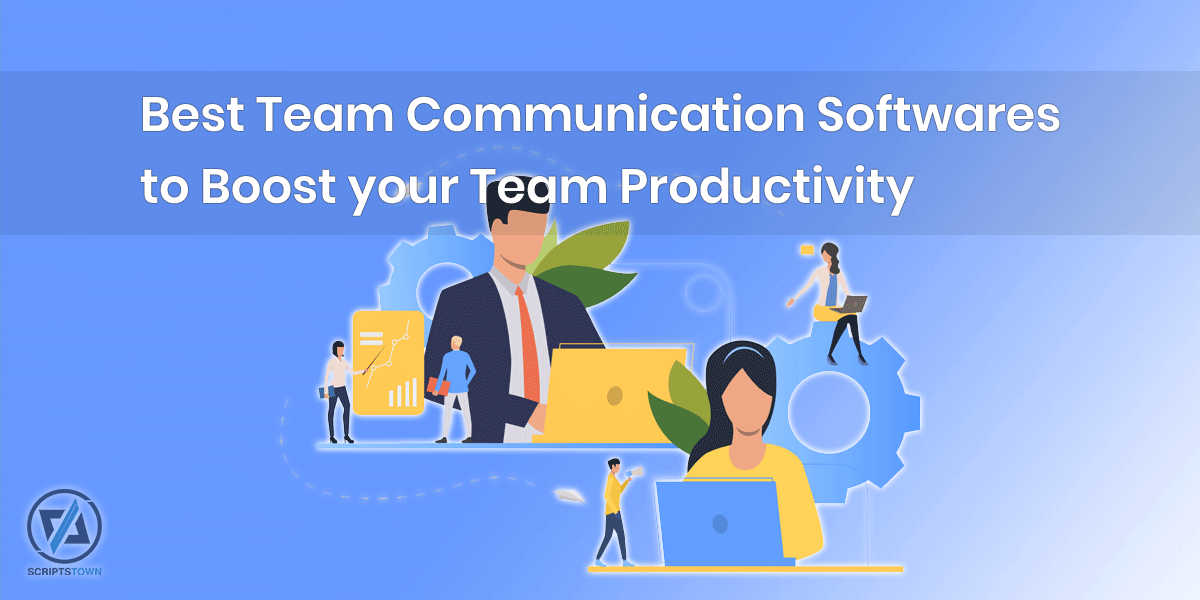 Best Team Communication Softwares to Boost your Team Productivity