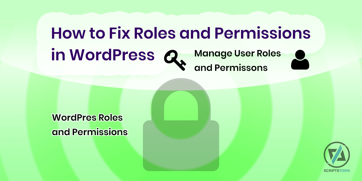 How to Fix Roles and Permissions in WordPress and Manage User Roles
