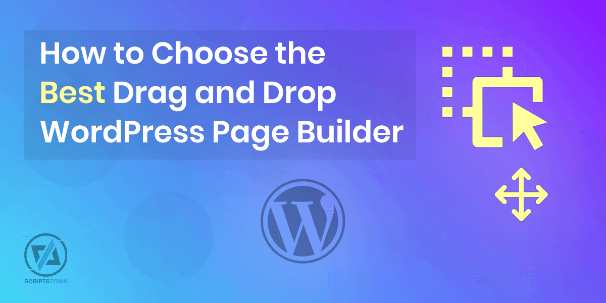 How to Choose the Best Drag and Drop WordPress Page Builder